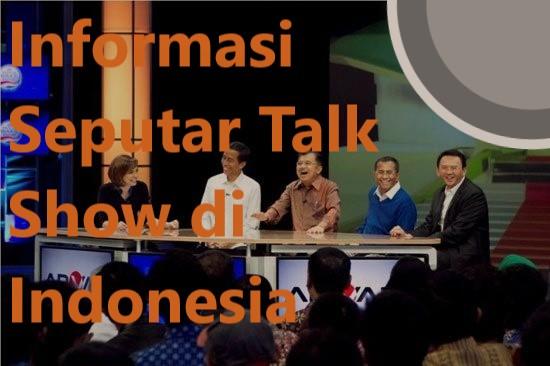 Informasi Seputar Talk Show di Indonesia