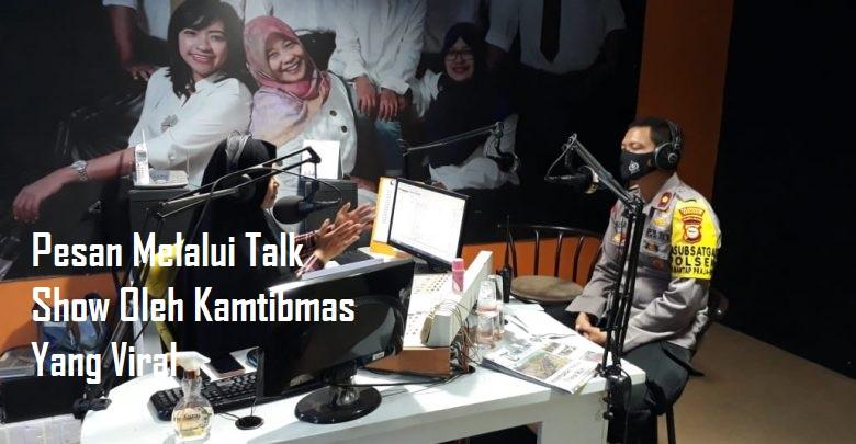 Pesan Melalui Talk Show Oleh Kamtibmas Yang Viral